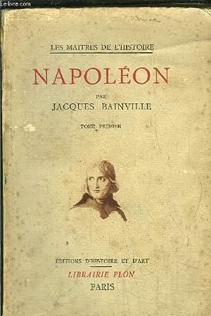 NAPOLEON - TOME I: BAINVILLE JACQUES