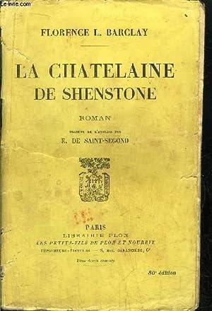 LA CHATELAINE DE SHENSTONE: BARCLAY FLORENCE L.