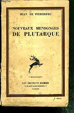 NOUVEAUX MENSONGES DE PLUTARQUE / COLLECTION TEMOIGNAGES - 8eme EDITION: PIERREFEU JEAN DE