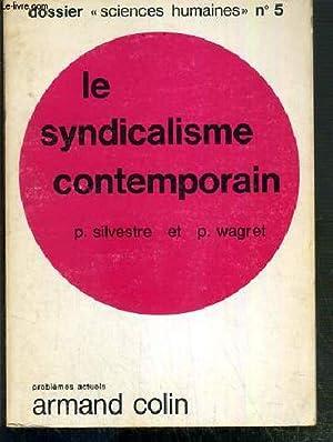 """LE SYNDICALISME CONTEMPORAIN / DOSSIER """"SCIENCES HUMAINES"""": SILVESTRE P. -"""