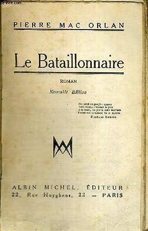 LE BATAILLONNAIRE: MAC ORLAN PIERRE