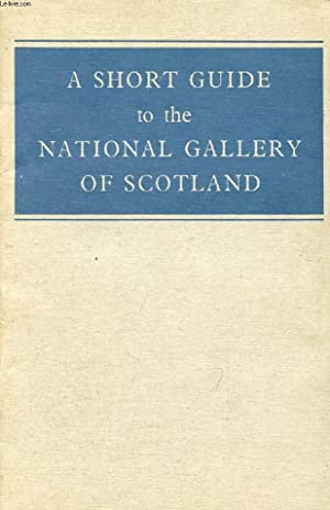 A SHORT GUIDE TO THE NATIONAL GALLERY OF SCOTLAND: THOMPSON COLIN