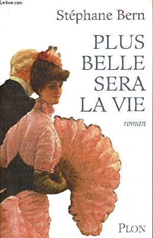 PLUS BELLE SERA LA VIE: BERN STEPHANE