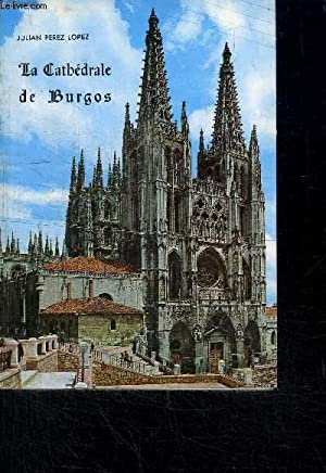 LA CATHEDRALE DE BURGOS: PEREZ LOPEZ JULIAN
