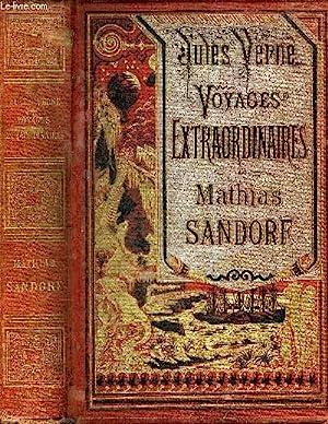 MATHIAS SANDORF - LES VOYAGES EXTRAORDINAIRES.: VERNE JULES