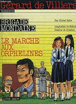 BRIGADE MONDAINE - LE MARCHE AUX ORPHELINES / COLLECTION GERARD DE VILLIERS: BRICE MICHEL