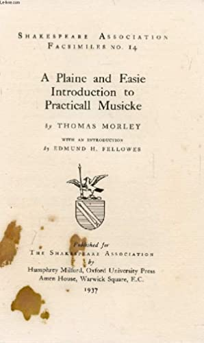 A PLAINE AND EASIE INTRODUCTION TO PRACTICALL MUSICKE: MORLEY THOMAS