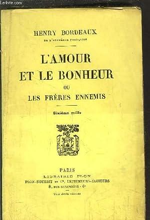 L'AMOUR ET LE BONHEUR OU LES FRERES ENNEMIS: BORDEAUX HENRY