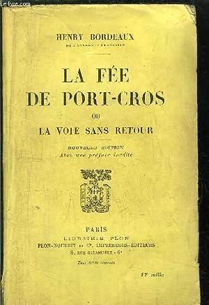 LA FEE DE PORT-CROS OU LA VOIE SANS RETOUR: BORDEAUX HENRY