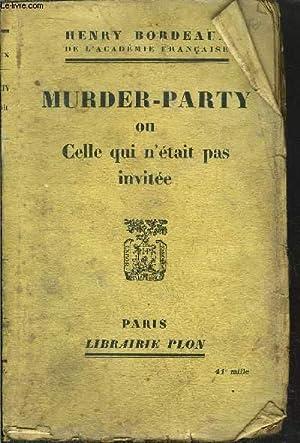 MURDER-PARTY OU CELLE QUI N'ETAIT PAS INVITEE: BORDEAUX HENRY