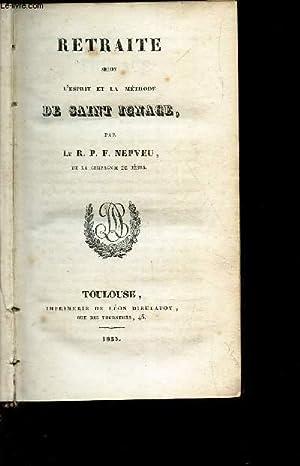 RETRAITE SELON L'ESPRIT ET LA METHODE DE SAINT IGNACE.: NEPVEU (LE R.P.F)