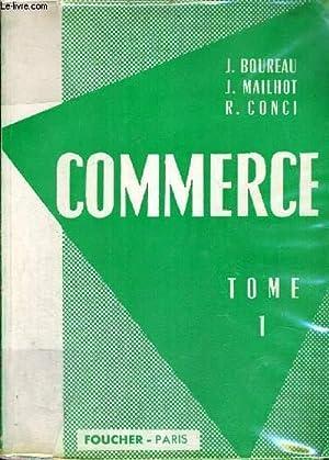 COMMERCE - TOME 1: BOUREAU - MAILHOT - CONCI