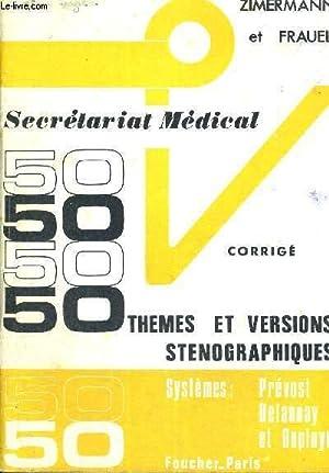 SECRETARIAT MEDICAL - THEMES ET VERSIONS STENOGRAPHIQUES - CORRIGE - SYSTEMES : PREVOST - DELAUNAY ...