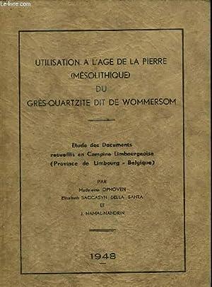UTILISATION A L'AGE DE LA PIERRE (MESOLITHIQUE) DU GRES-QUARTZITE DIT DE WOMMERSOM: OPHOVEN M....