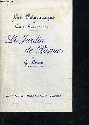 LE JARDIN DE PICPUS / COLLECTION LES: LENOTRE G.