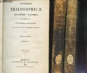 INSTITUTIONES PHILOSOPHICAE SALVATORIS TONGIORGI / EN 3: COLLECTIF