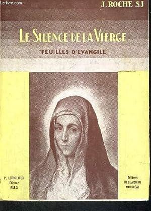 LE SILENCE DE A VIERGE - FEUILLES D'EVANGILE: ROCHE J