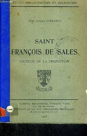 SAINT FRANCOIS DE SALES - DOCTEUR DE LA PERFECTION - ETUDES PHILOSOPHIQUES ET RELIGIEUSES: ABBE ...