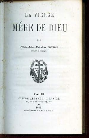 LA VIERGE MERE DE DIEU: LOYSON JULES-THEODOSE (ABBE)