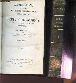 SUMMA CONTRA GENTILES - SEU SUMMA PHILOSOPHICA / EN 2 VOLUMES : TOMES 1et 2. / Accedunt ...