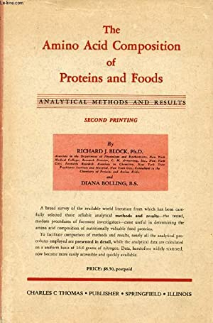 THE AMINO ACID COMPOSITION OF PROTEINS AND FOODS, ANALYTICAL METHODS AND RESULTS: BLOCK RICHARD J.,...