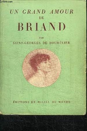 UN GRAND AMOUR DE BRIAND: SAINT-GEORGES DE BOUHELIER