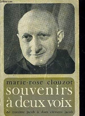 SOUVENIRS A DEUX VOIX - DE MAXIME JACOB A DOM CLEMENT JACOB: CLOUZOT MARIE-ROSE