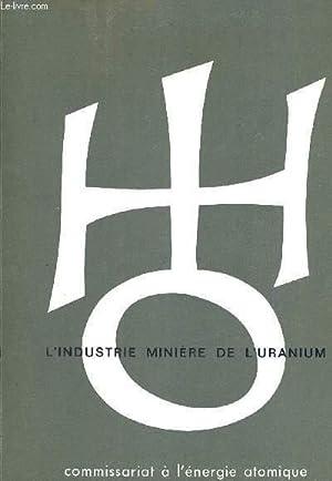 L'INDUSTRIE MINIERE DE L'URANIUM- COMMISSARIAT A L'ENERGIE ATOMIQUE: COLLECTIF
