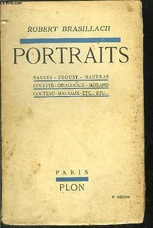 PORTRAITS / BARRES- PROUST - MAURRAS - COLETTE - GIRAUDOUX - MORAND - COCTEAU - MALRAUX - ETC.: ...