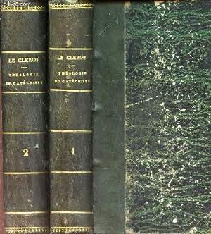 THEOLOGIE DU CATECHISME - doctrine et vie chretienne / EN 2 VOLUMES (tomes 1 et 2).: LE CLERCQ...