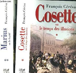 COSETTE OU LE TEMPS DES ILLUSIONS -: CERESA FRANCOIS