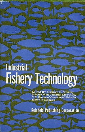 INDUSTRIAL FISHERY TECHNOLOGY: STANSBY MAURICE E.,