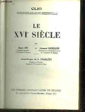LE XVIe SIECLE / COLLECTION CLIO: SEE HENRI / REBILLON ARMAND