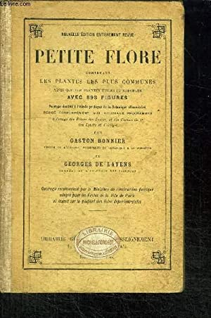 PETITE FLORE CONTENANT LES PLANTES LES PLUS CONNUES AINSI QUE LES PLANTES UTILES ET NUISIBLES: ...