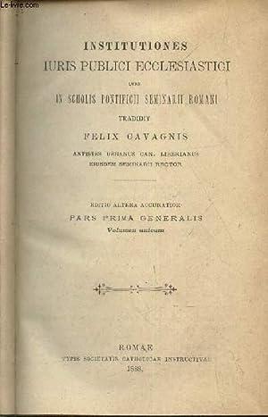 INSTITUTIONES IURIS PUBLICI ECCLESIASTICI - QUAS IN: CAVAGNIS FELIX (traduit
