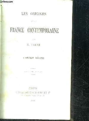 LES ORIGINES DE LA FRANCE CONTEMPORAINE -: TAINE H.
