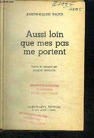 AUSSI LOIN QUE MES PAS ME PORTENT: BAUER JOSEPH-MARTIN