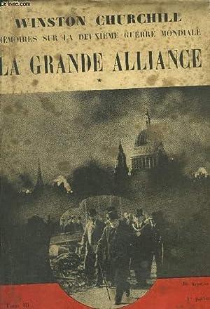 MEMOIRES SUR LA DEUXIEME GUERRE MONDIALE - TOME III - 1ER PARTIE -LA GRANDE ALLIANCE - LA RUSSIE ...