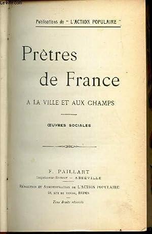 PRETRES DE FRANCE - A LA VILLE ET AUX CHAMPS - OUVRES SOCIALES.: COLLECTIF