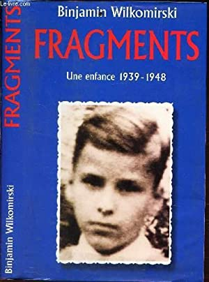 FRAGMENTS - UNE ENFANCE 1939-1948.: WILKOMIRSKI BINJAMIN