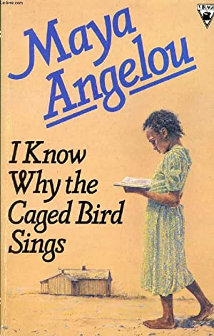 I KNOW WHY THE CAGED BIRD SINGS: ANGELOU MAYA