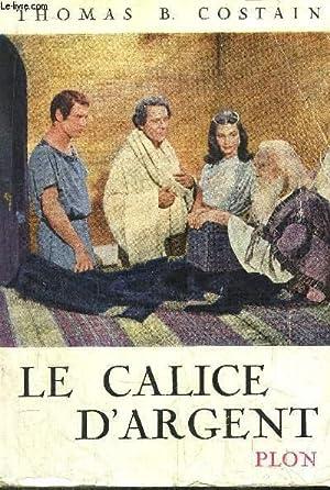 LE CALICE D'ARGENT: COSTAIN Thomas B.