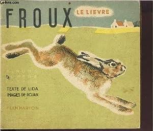 FROUX LE LIEVRE / ALBUMS DU PERE: LIDA / ROJAN