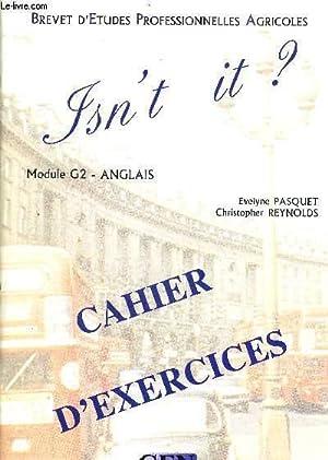 ISN'T IT ? CAHIER D'EXERCICES - MODULE G2 - ANGLAIS - BREVET D'ETUDES ...