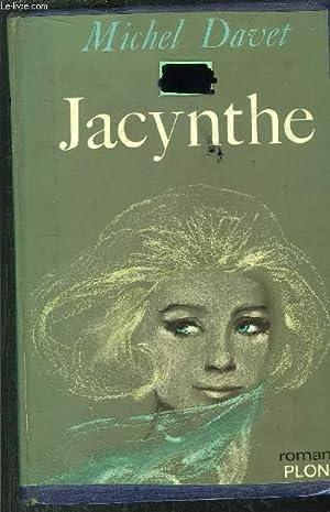 JACYNTHE: DAVET MICHEL