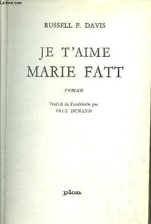JE T'AIME MARIE FATT: DAVIS RUSSELL F.