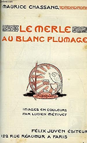 LE MONDE MODERNE TOME 16 - LE MERLE AU PLUMAGE BLANC: CHASSANG MAURICE