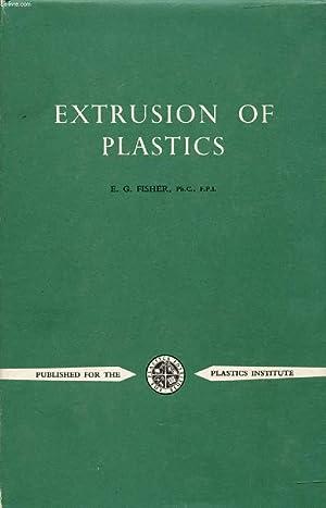 EXTRUSION OF PLASTICS: FISHER E. G.