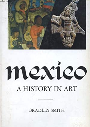 MEXICO, A HISTORY IN ART: SMITH BRADLEY