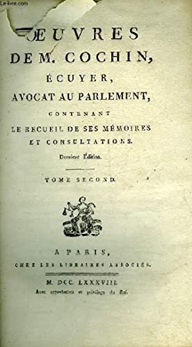 OEUVRES DE M.COCHIN ECUYER AVOCAT AU PARLEMENT CONTENANT LE RECUEIL DE SES MEMOIRES ET ...